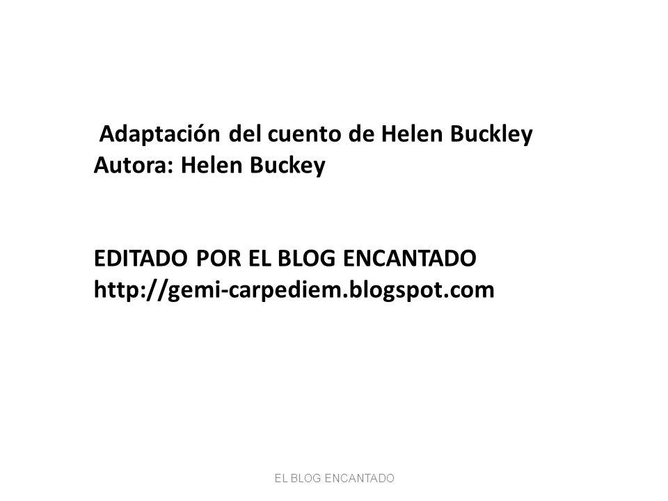 Adaptación del cuento de Helen Buckley Autora: Helen Buckey