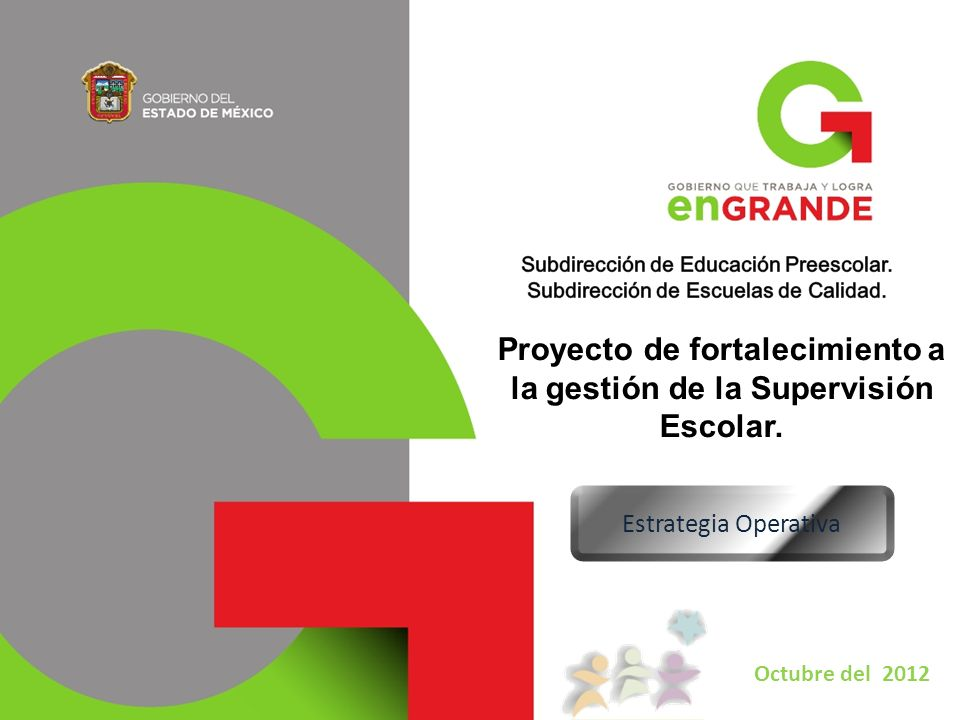 Proyecto de fortalecimiento a la gestión de la Supervisión Escolar.