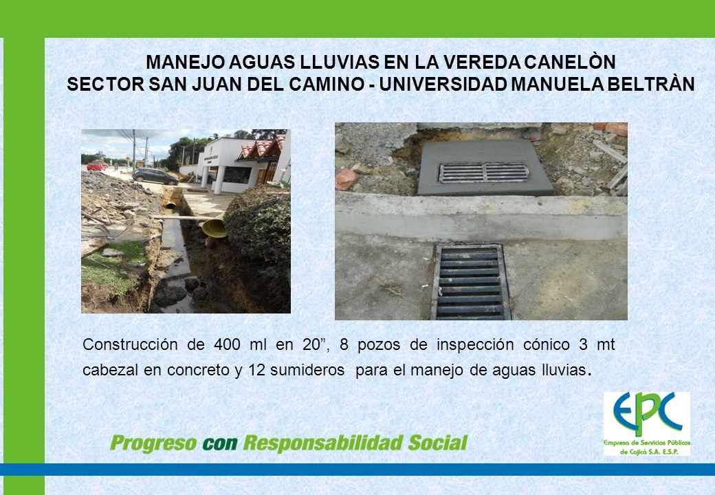 MANEJO AGUAS LLUVIAS EN LA VEREDA CANELÒN SECTOR SAN JUAN DEL CAMINO - UNIVERSIDAD MANUELA BELTRÀN