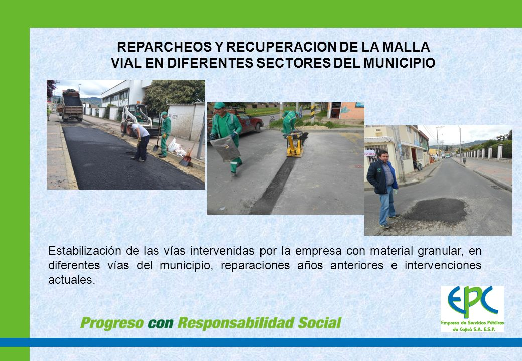 REPARCHEOS Y RECUPERACION DE LA MALLA VIAL EN DIFERENTES SECTORES DEL MUNICIPIO