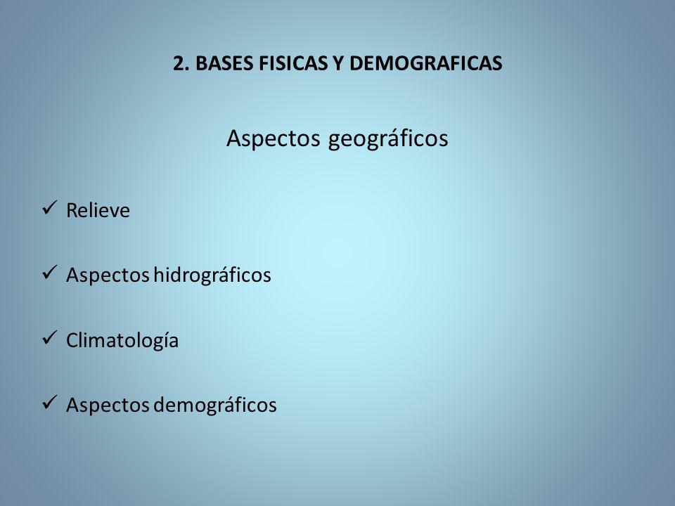 2. BASES FISICAS Y DEMOGRAFICAS