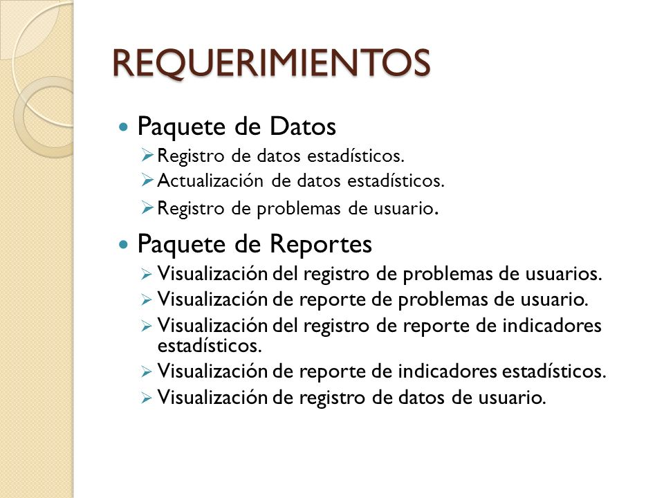 REQUERIMIENTOS Paquete de Datos Paquete de Reportes