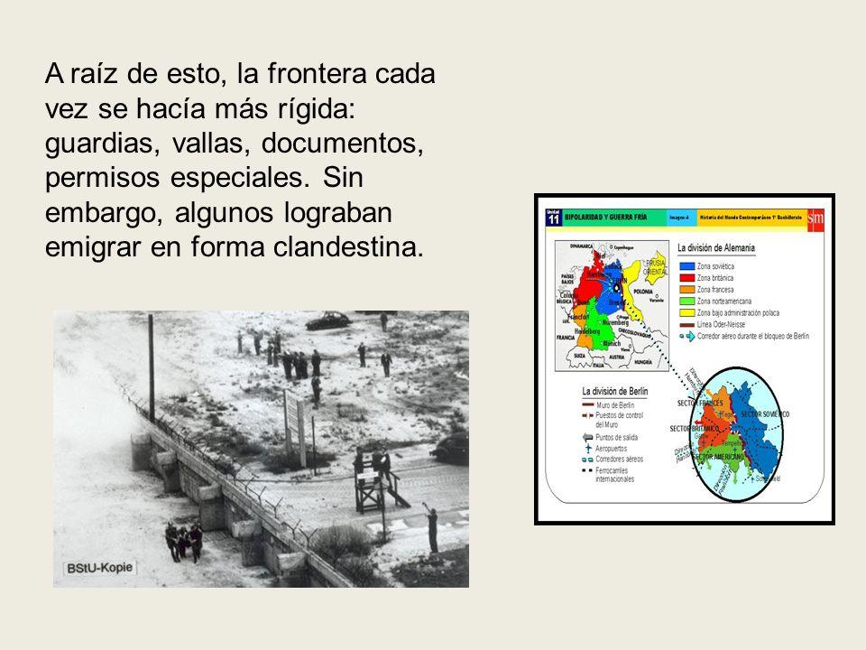 A raíz de esto, la frontera cada vez se hacía más rígida: guardias, vallas, documentos, permisos especiales.