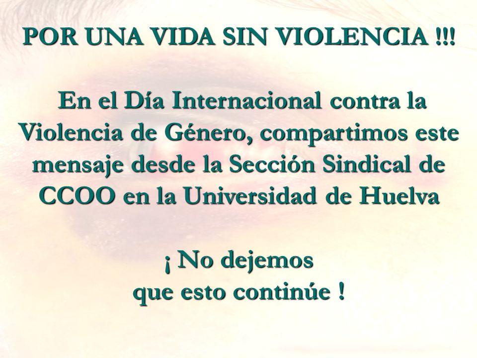 POR UNA VIDA SIN VIOLENCIA !!! ¡ No dejemos que esto continúe !