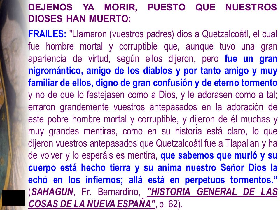 DEJENOS YA MORIR, PUESTO QUE NUESTROS DIOSES HAN MUERTO: