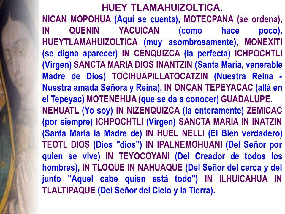 HUEY TLAMAHUIZOLTICA.