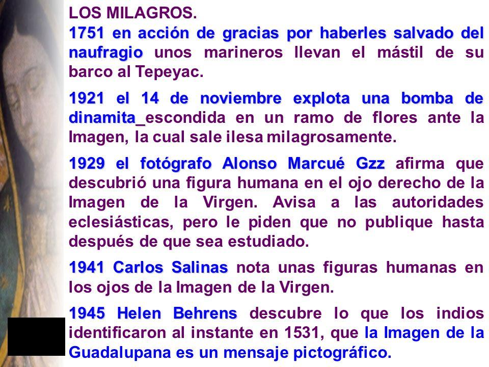 LOS MILAGROS. 1751 en acción de gracias por haberles salvado del naufragio unos marineros llevan el mástil de su barco al Tepeyac.