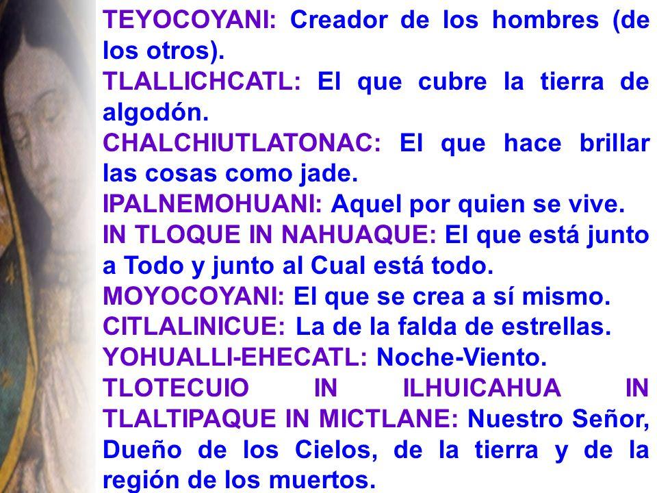 TEYOCOYANI: Creador de los hombres (de los otros).