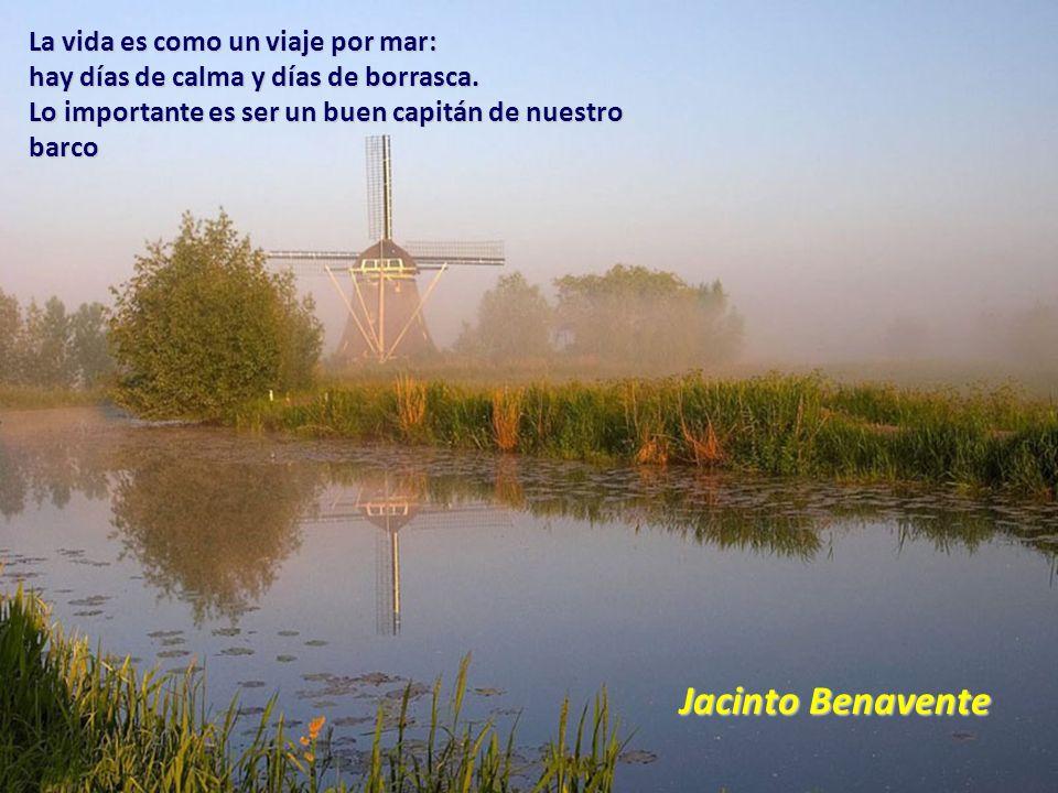 Jacinto Benavente La vida es como un viaje por mar: