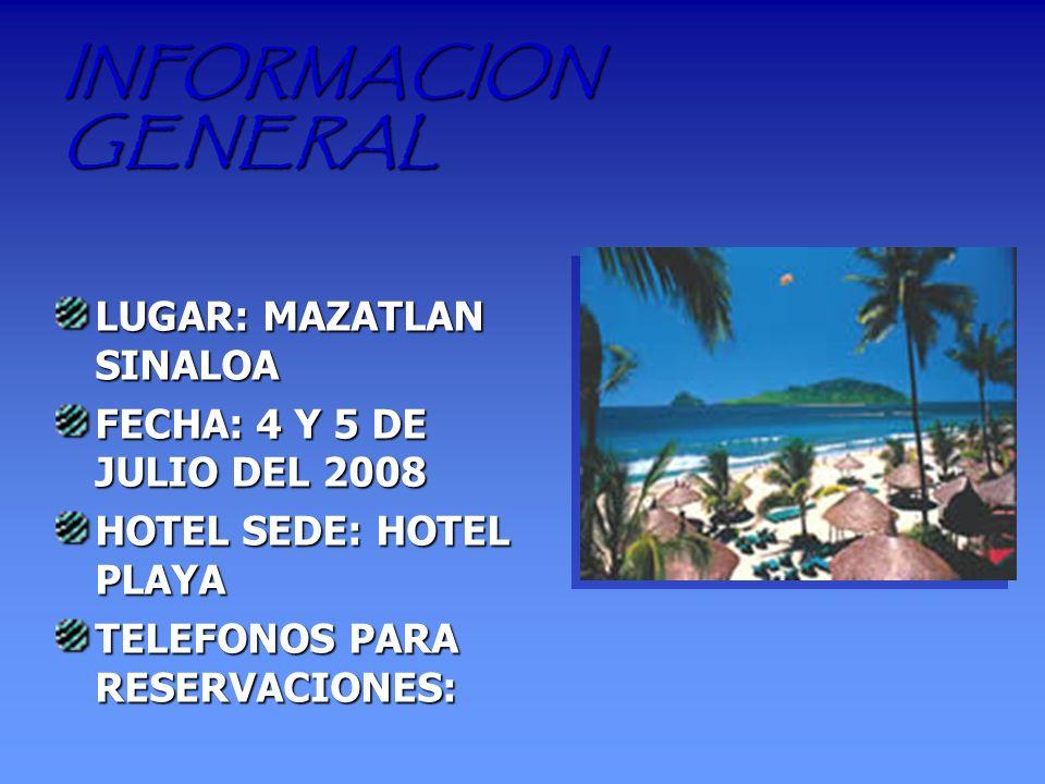 INFORMACION GENERAL LUGAR: MAZATLAN SINALOA