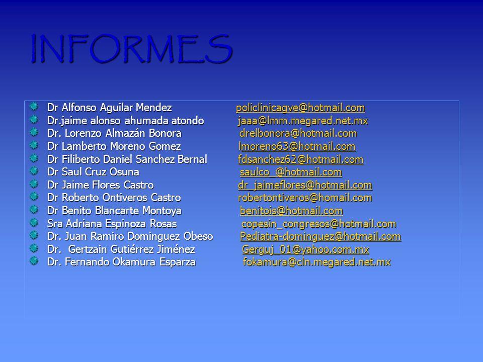 INFORMES Dr Alfonso Aguilar Mendez policlinicagve@hotmail.com