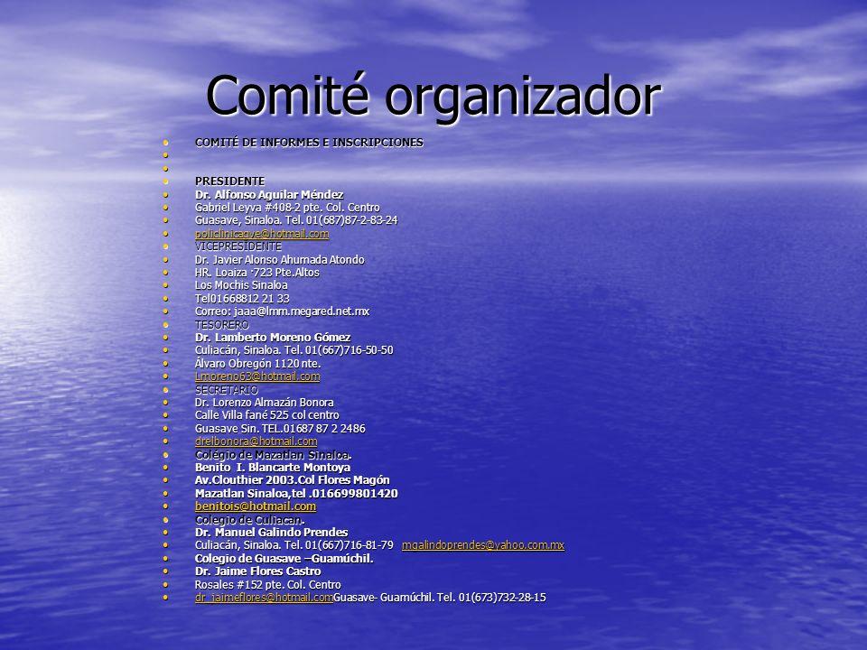 Comité organizador COMITÉ DE INFORMES E INSCRIPCIONES PRESIDENTE