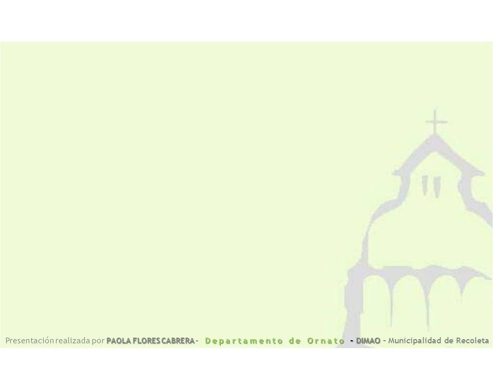 Presentación realizada por PAOLA FLORES CABRERA – Departamento de Ornato – DIMAO – Municipalidad de Recoleta