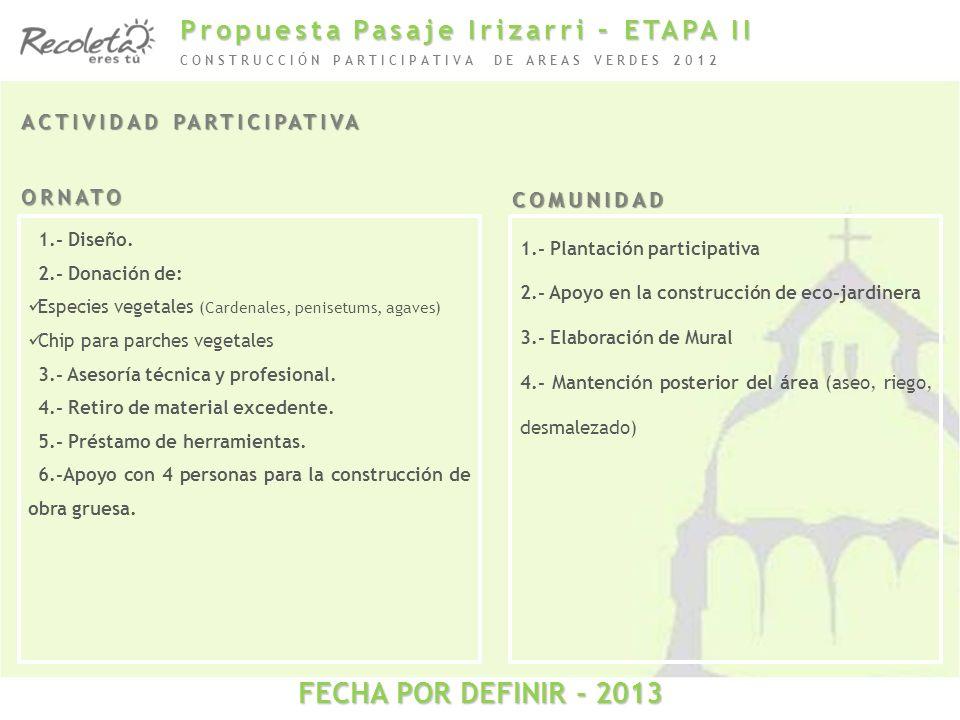 FECHA POR DEFINIR - 2013 Propuesta Pasaje Irizarri – ETAPA II