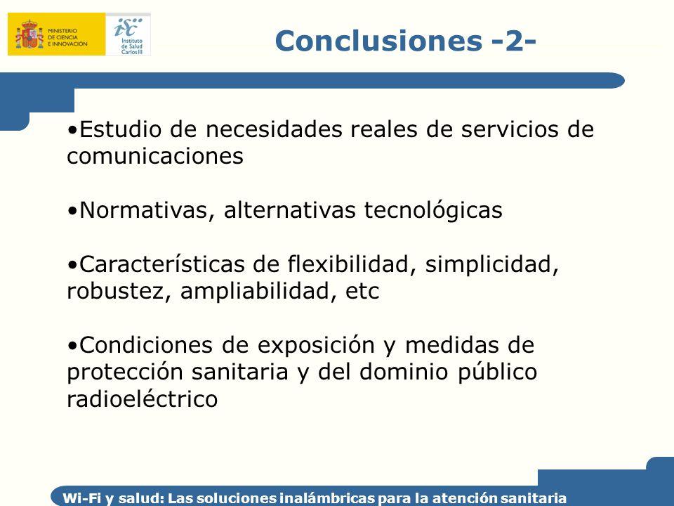 Conclusiones -2- Estudio de necesidades reales de servicios de comunicaciones. Normativas, alternativas tecnológicas.