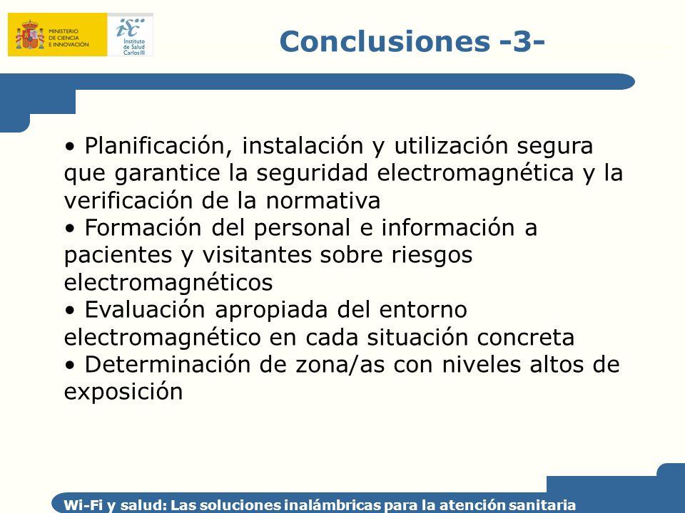 Conclusiones -3- Planificación, instalación y utilización segura que garantice la seguridad electromagnética y la verificación de la normativa.