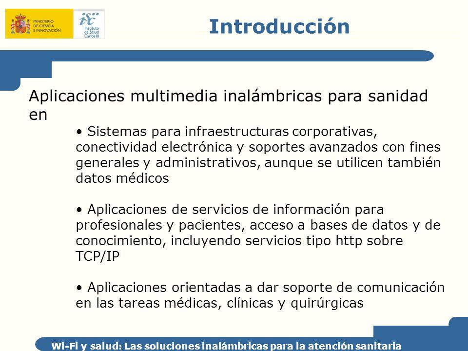 Introducción Aplicaciones multimedia inalámbricas para sanidad en