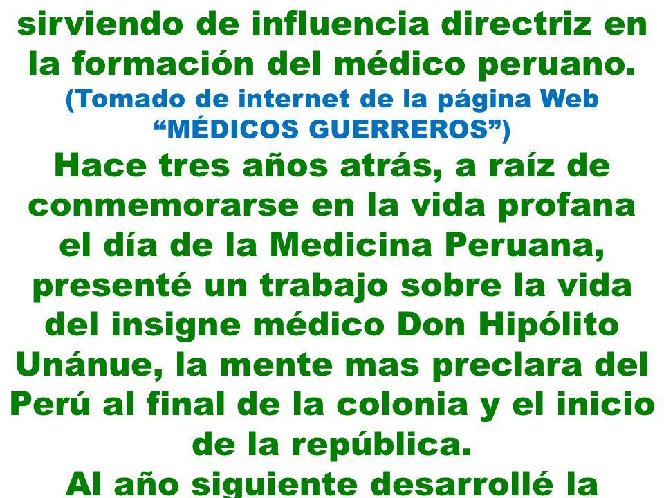 sirviendo de influencia directriz en la formación del médico peruano.