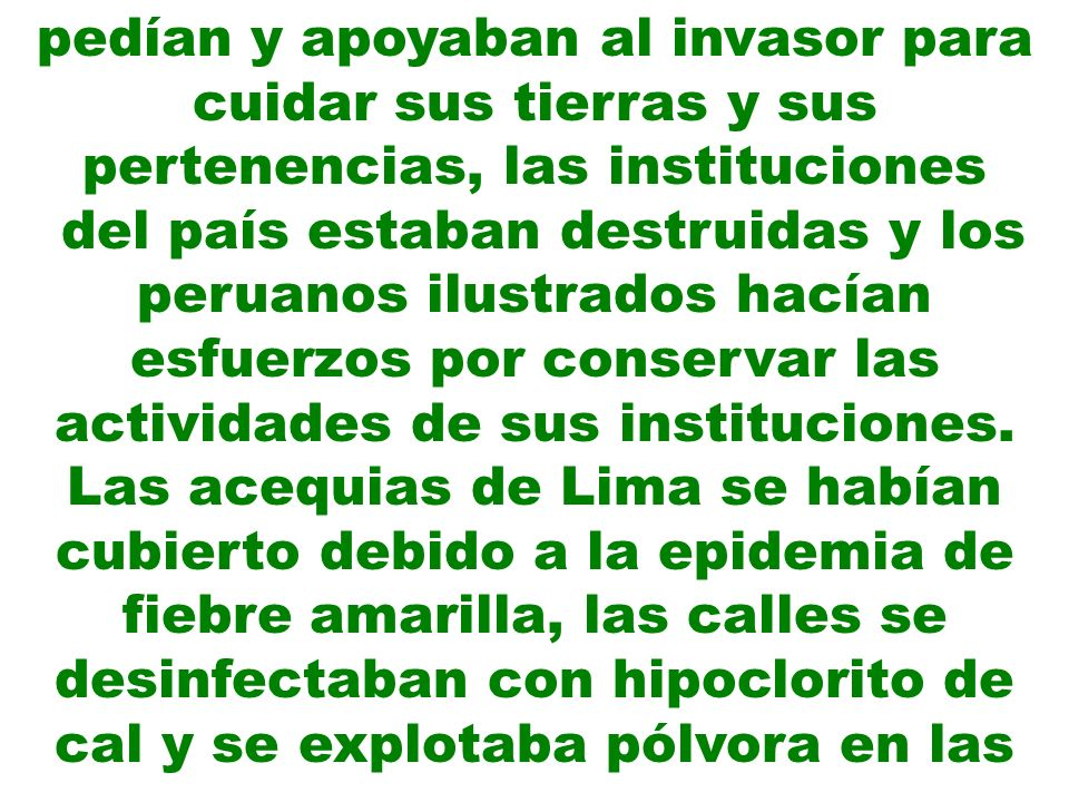 pedían y apoyaban al invasor para cuidar sus tierras y sus pertenencias, las instituciones