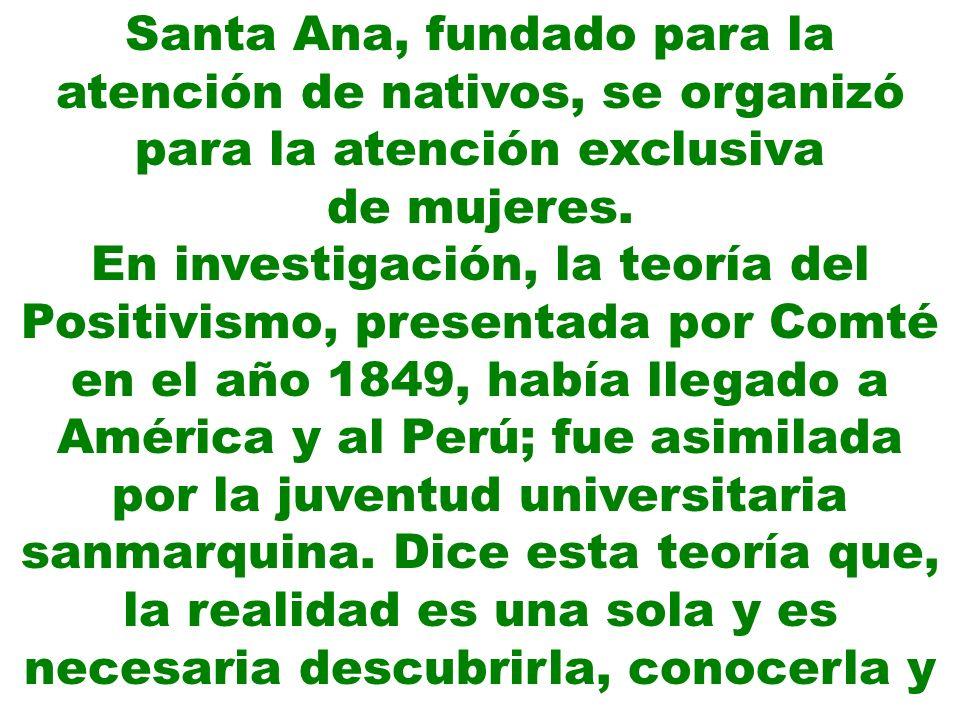 Santa Ana, fundado para la atención de nativos, se organizó para la atención exclusiva
