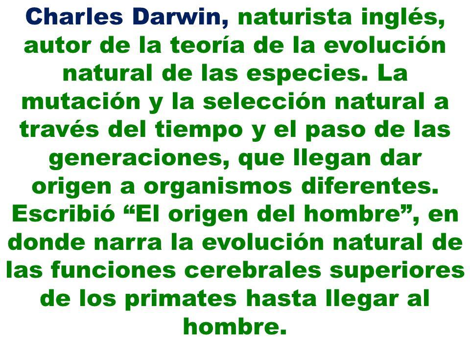 Charles Darwin, naturista inglés, autor de la teoría de la evolución natural de las especies.