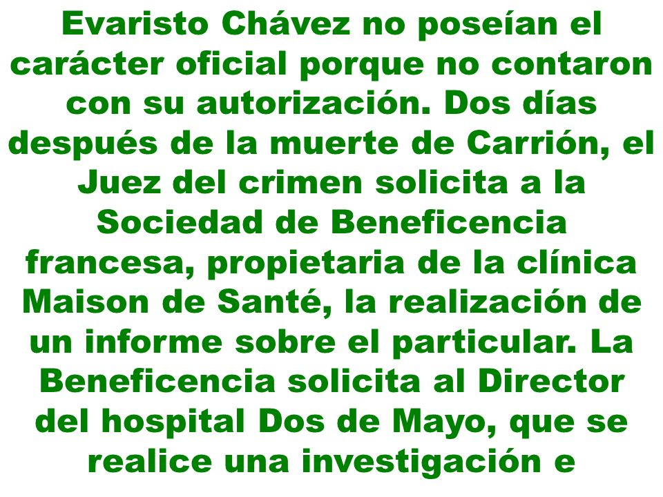 Evaristo Chávez no poseían el carácter oficial porque no contaron con su autorización.