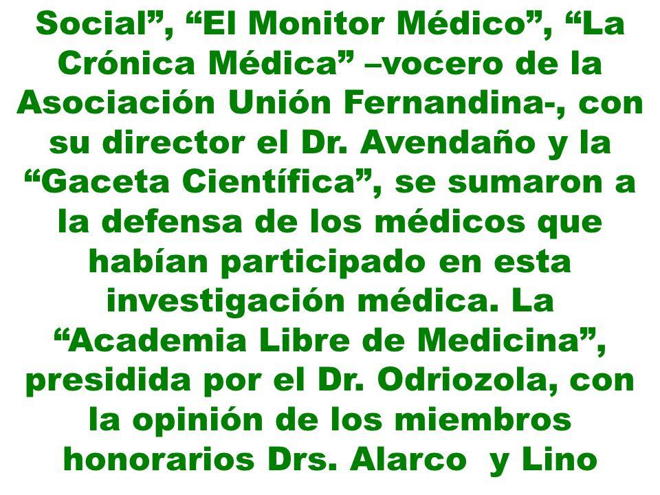 Social , El Monitor Médico , La Crónica Médica –vocero de la Asociación Unión Fernandina-, con su director el Dr.