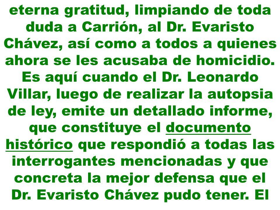 eterna gratitud, limpiando de toda duda a Carrión, al Dr