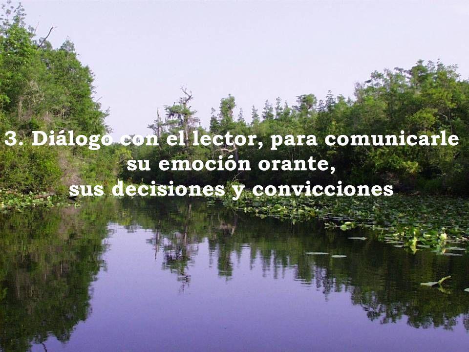 3. Diálogo con el lector, para comunicarle su emoción orante,