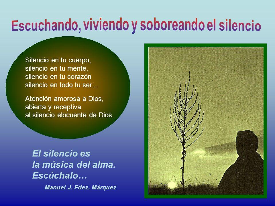 Escuchando, viviendo y soboreando el silencio