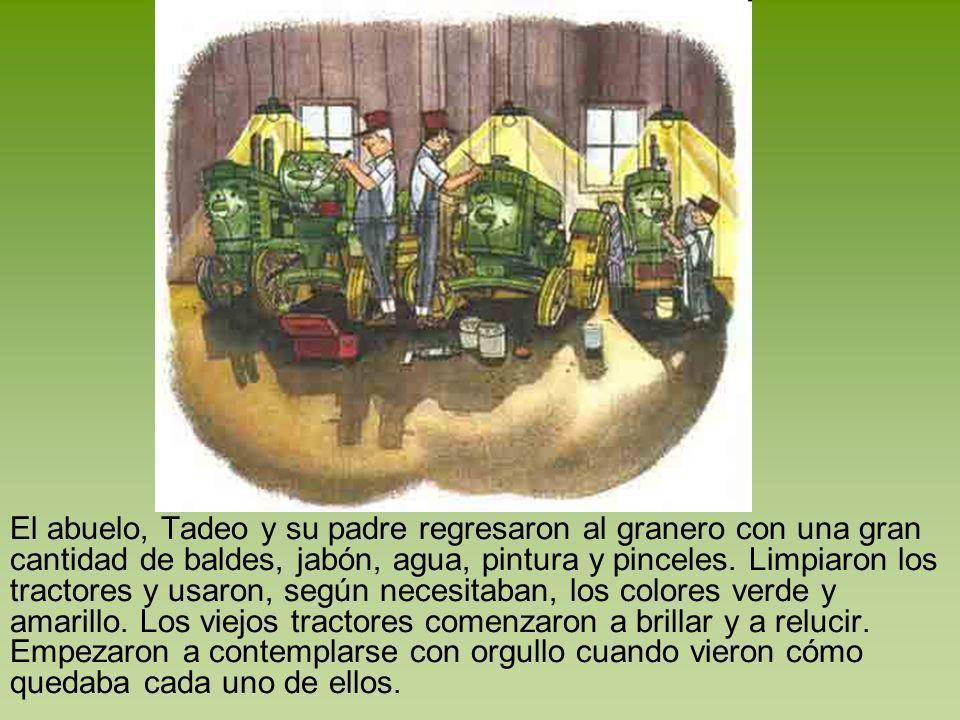 El abuelo, Tadeo y su padre regresaron al granero con una gran cantidad de baldes, jabón, agua, pintura y pinceles.