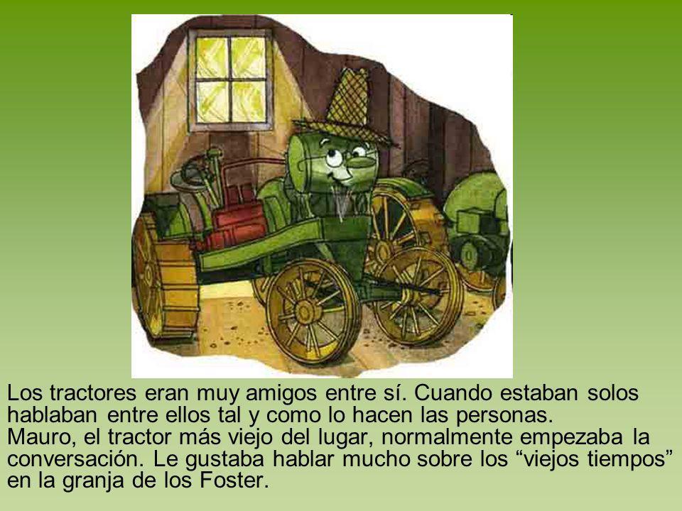 Los tractores eran muy amigos entre sí
