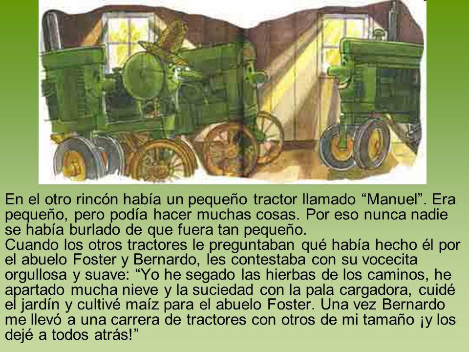 En el otro rincón había un pequeño tractor llamado Manuel