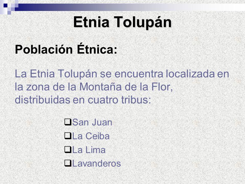 Etnia Tolupán Población Étnica: