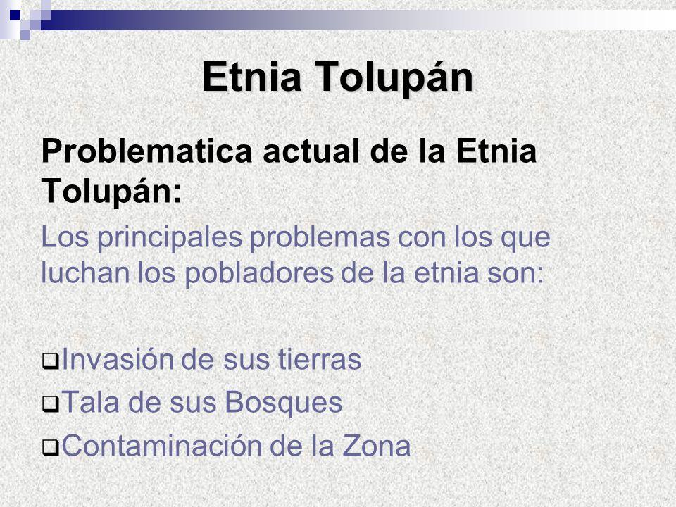 Etnia Tolupán Problematica actual de la Etnia Tolupán: