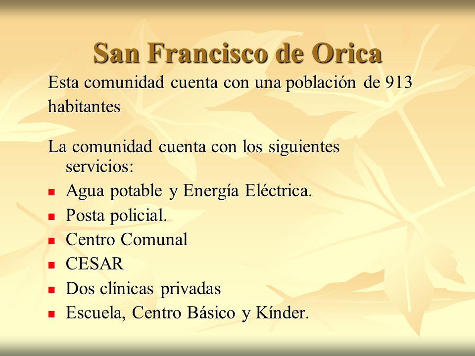 San Francisco de Orica Esta comunidad cuenta con una población de 913