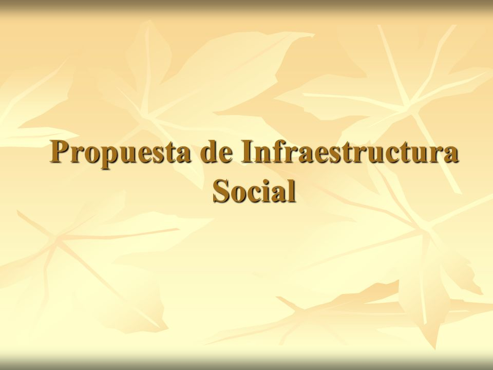 Propuesta de Infraestructura Social