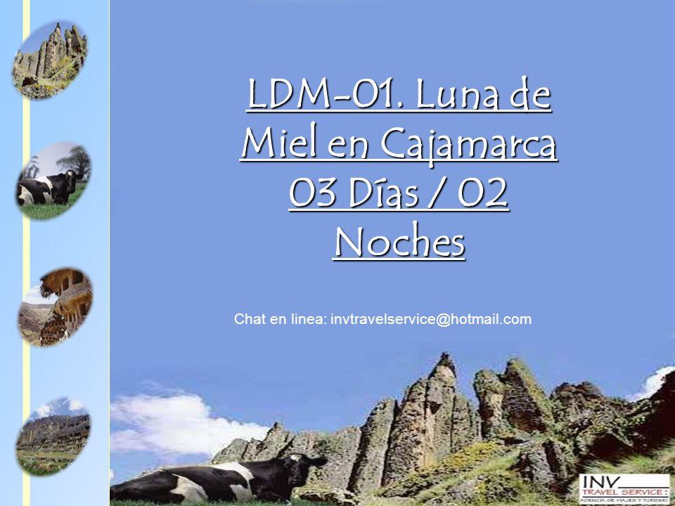 LDM-01. Luna de Miel en Cajamarca 03 Días / 02 Noches