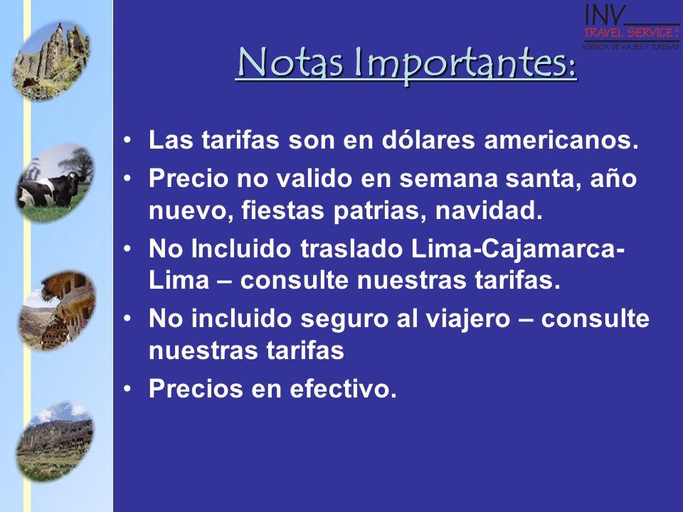 Notas Importantes: Las tarifas son en dólares americanos.
