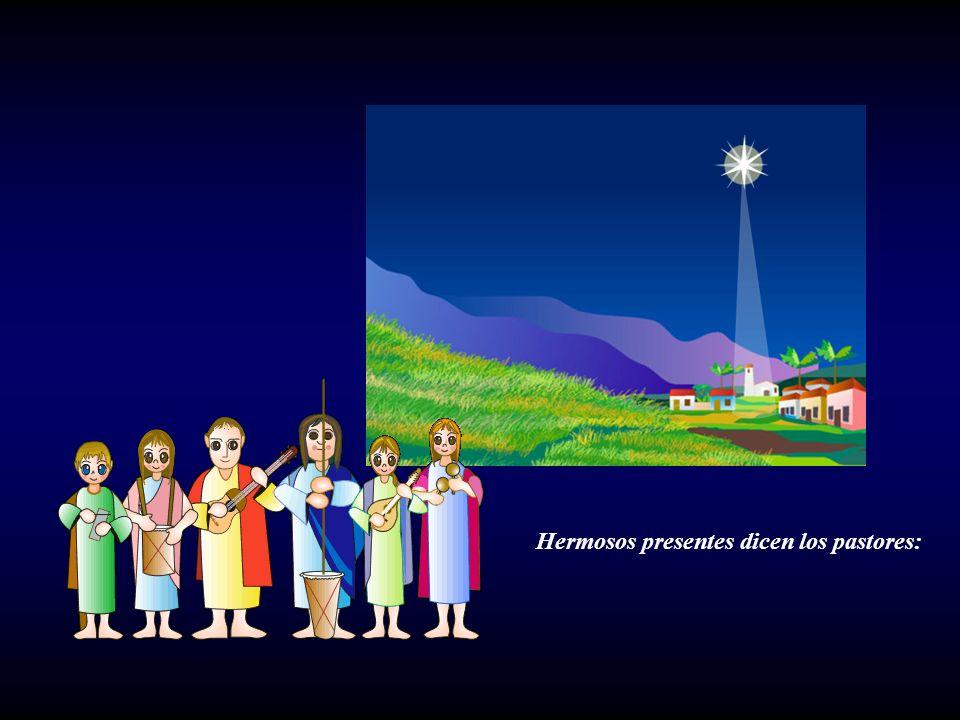 Hermosos presentes dicen los pastores: