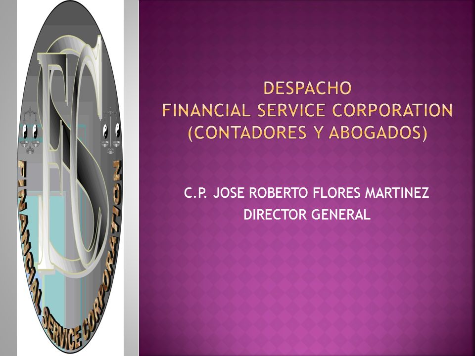 DESPACHO FINANCIAL SERVICE CORPORATION (CONTADORES Y ABOGADOS)