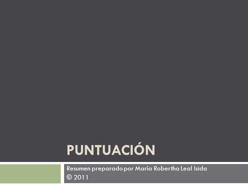 Resumen preparado por María Robertha Leal Isida © 2011