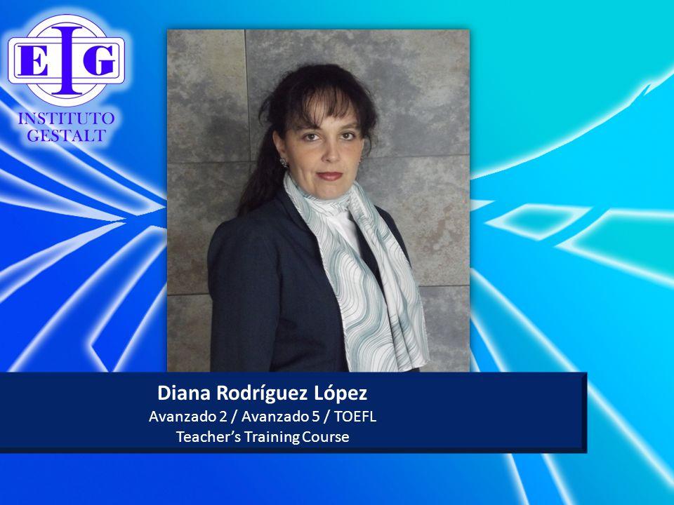 Diana Rodríguez López Avanzado 2 / Avanzado 5 / TOEFL