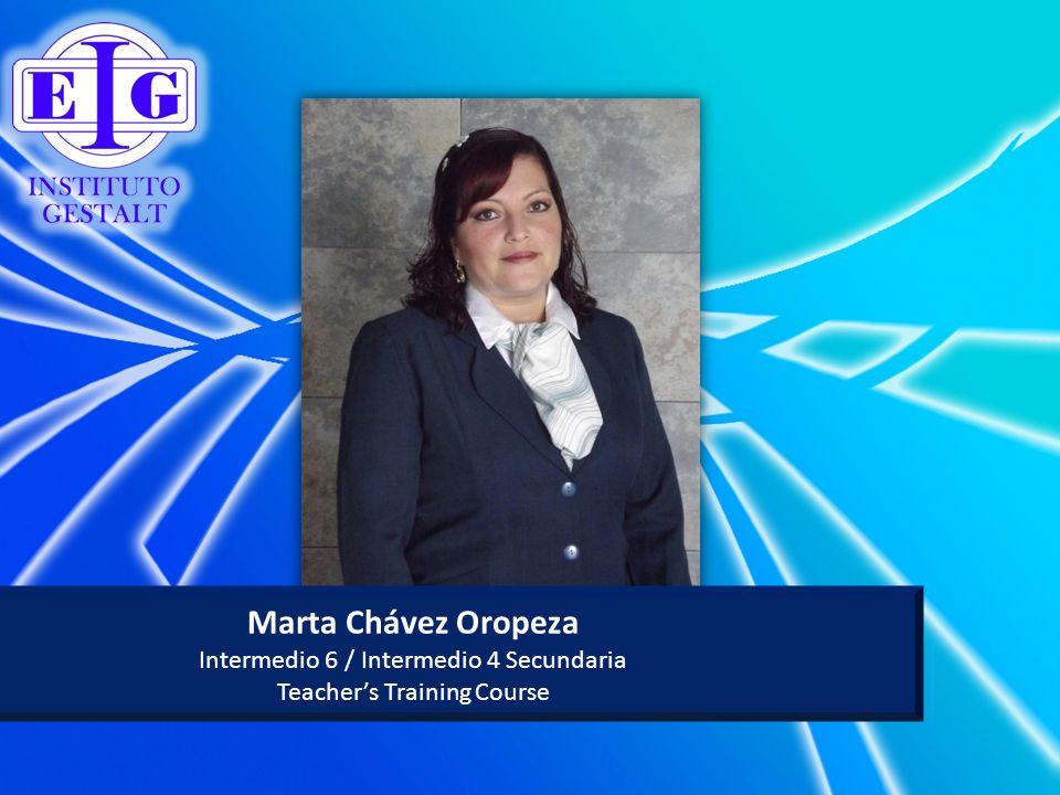 Marta Chávez Oropeza Intermedio 6 / Intermedio 4 Secundaria