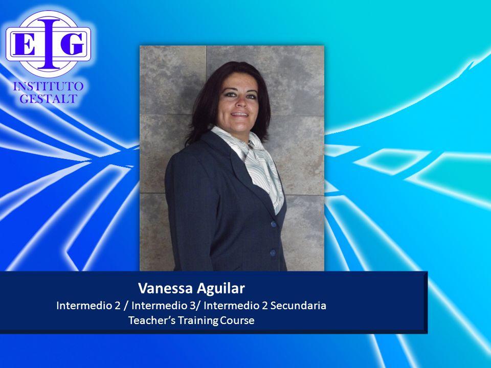 Vanessa Aguilar Intermedio 2 / Intermedio 3/ Intermedio 2 Secundaria