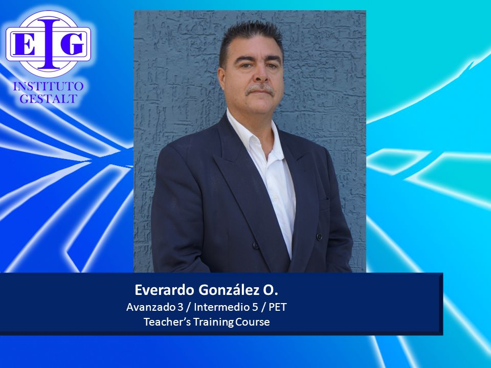 Everardo González O. Avanzado 3 / Intermedio 5 / PET