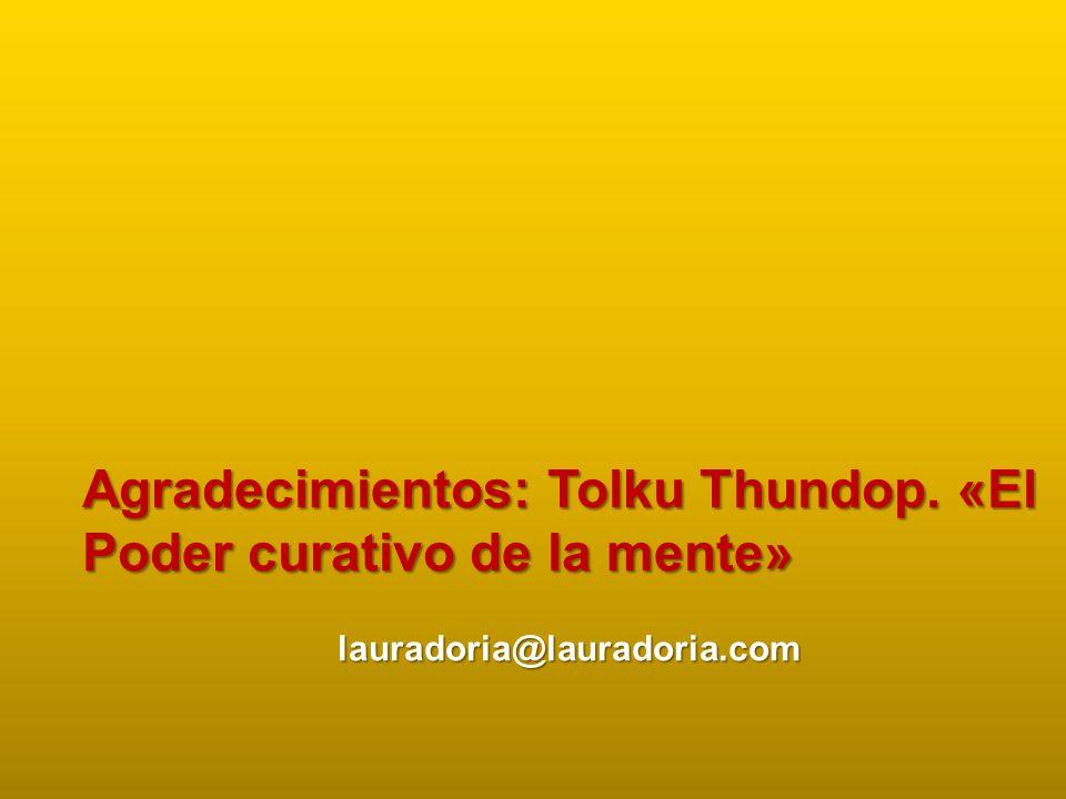 Agradecimientos: Tolku Thundop. «El Poder curativo de la mente»