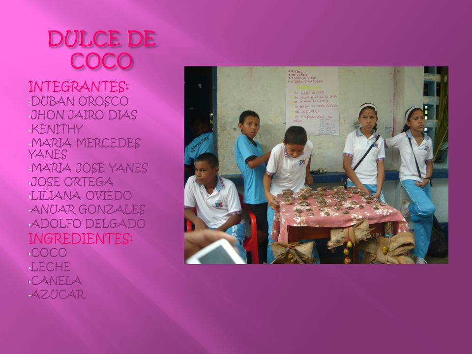 DULCE DE COCO INTEGRANTES: INGREDIENTES: DUBAN OROSCO JHON JAIRO DIAS