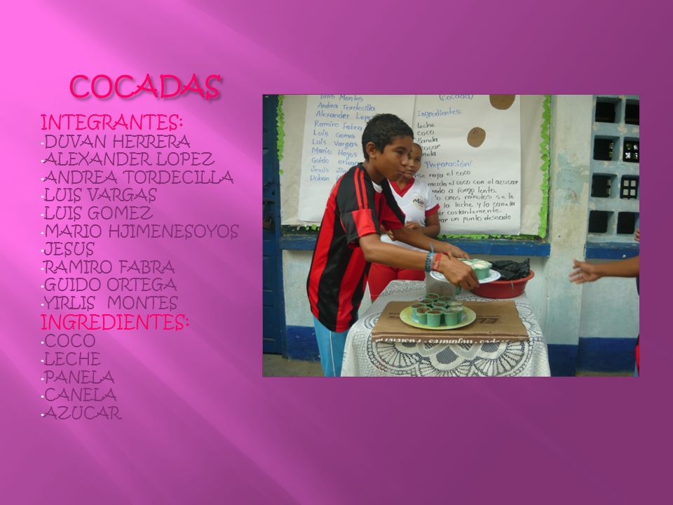 COCADAS INTEGRANTES: INGREDIENTES: DUVAN HERRERA ALEXANDER LOPEZ