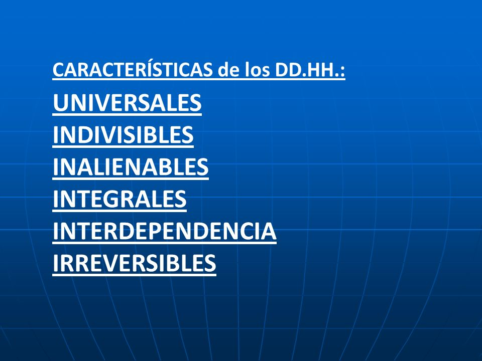 INDIVISIBLES INALIENABLES INTEGRALES INTERDEPENDENCIA IRREVERSIBLES
